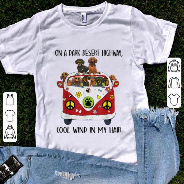Original On A Dark Desert Highway Cool Wind in My Hair Dachshund Peace Bus shirt