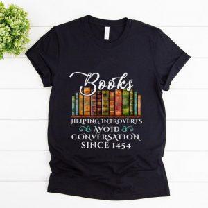 Original Since 1454 Books Helping Introverts Avoid Conversation shirt