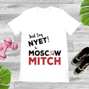 Pretty Just say Nyet to Moscow Mitch McConnell shirt