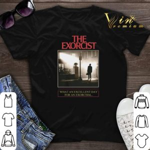 The Exorcist what an excellent day for an Exorcism shirt sweater