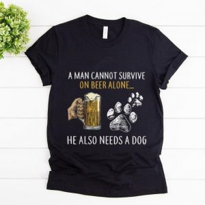 Top A Man Cannot Survive On Beer Alone He Also Need A Dog shirt
