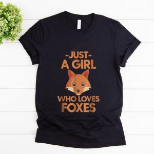 Top Just A Girl Who Loves Foxes shirt