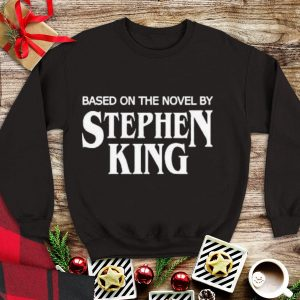 Awesome Based on the Novel by Stephen King shirt