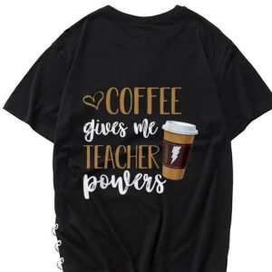 Awesome Coffee Gives Me Teacher Powers shirt