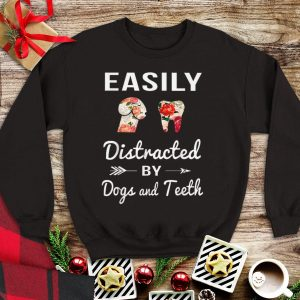 Awesome Easily Distracted by Dogs and Teeth Floral shirt
