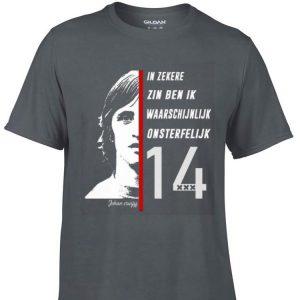 Awesome In Zekere Zin Ben Ik Waarschijnlijk Onsterfelijk 14 Johan Cruyff shirt