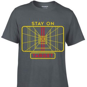 Awesome Star Wars Stay On Target shirt