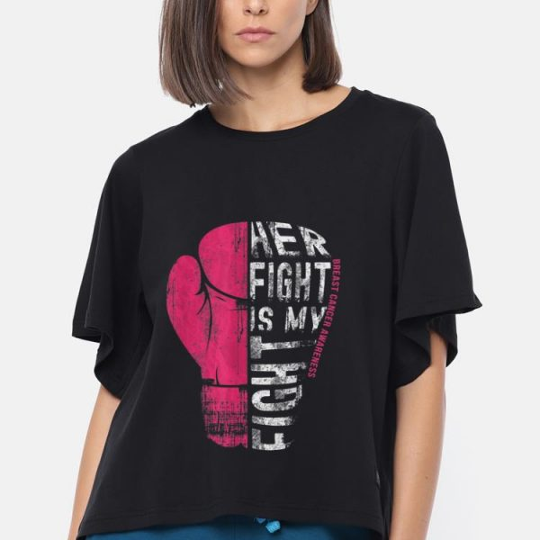 Funny Her Fight Is My Fight Pink Boxing Glove shirt