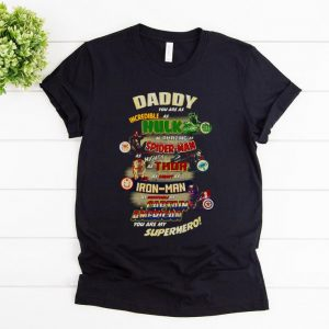 Hot Daddy You Are My Superhero Hulk Spider-Man Thor Iron-Man Captian American shirt
