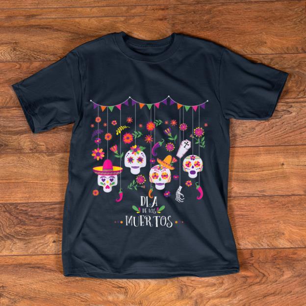Hot Dia De Los Muertos Day Of The Dead Hanging Skulls Halloween shirt 1 - Hot Dia De Los Muertos Day Of The Dead Hanging Skulls Halloween shirt