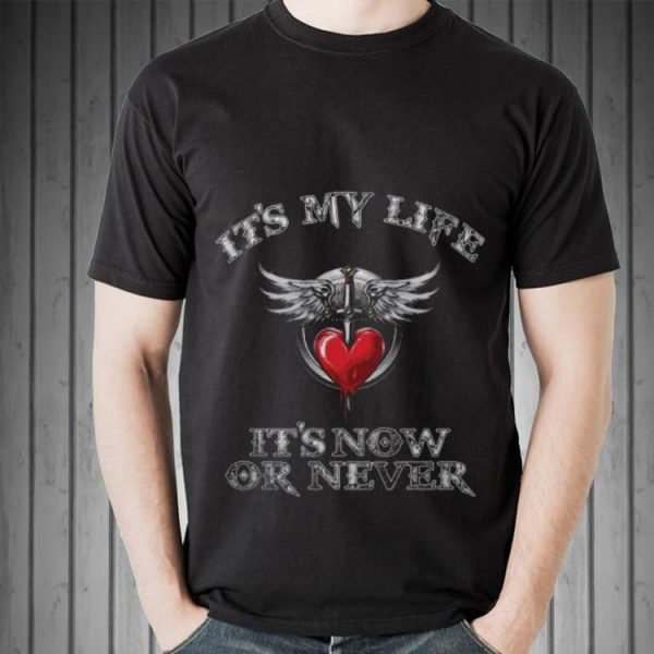 It's My Life It's Now Or Never Bon Jovi shirt