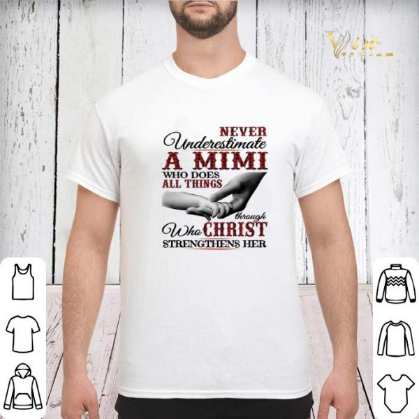 Never underestimate a Mimi who does all things through christ shirt sweater