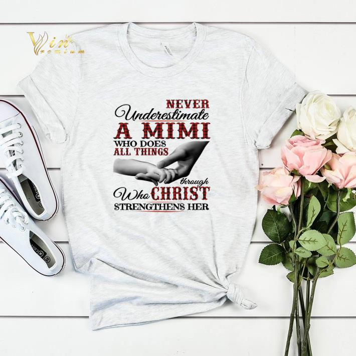 Never underestimate a Mimi who does all things through christ shirt sweater 4 - Never underestimate a Mimi who does all things through christ shirt sweater