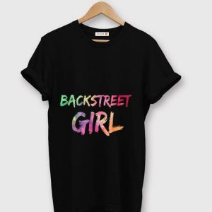 Nice Backstreet Girl - Backstreet Boys Fan Girl shirt