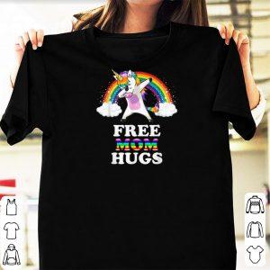 Nice Free Mom Hugs Unicorn Dabbing Rainbow shirts