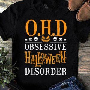Nice Funny O.H.D Obsessive Halloween Disorder - Halloweens shirt