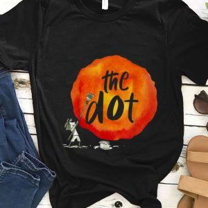 Nice Happy The Dot Day 2019 Make Your Mark shirt