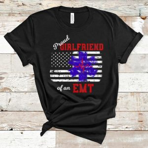 Nice Proud Girlfriend of an EMT America Flag shirts shirts