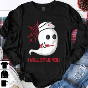 Nurse Spooky Ghost I Will Stab You Funny Nursing Halloween shirt