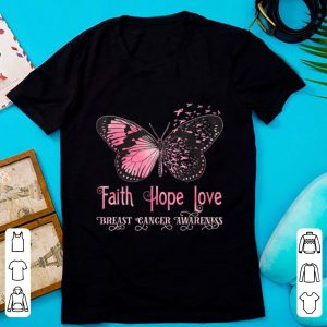 Official Faith Hope Love Pink Butterfly Breast Cancer Awareness shirt