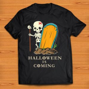 Official Halloween Is Coming Skeleton Bones Grave Funny Cute shirt