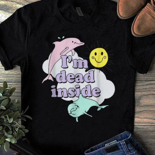 Official I'm Dead Inside Cheerful Dolphins and Sunshine shirts