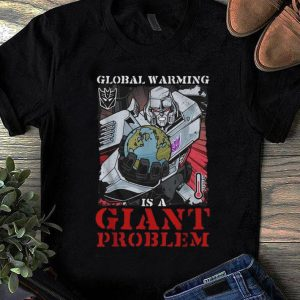 Official Megatron Global Warming Is A Giant Problem shirt