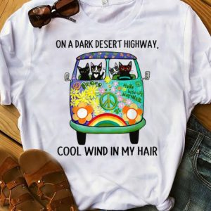 Official On Dark Highway A Desert Cat Cool Wind In My Hair shirt