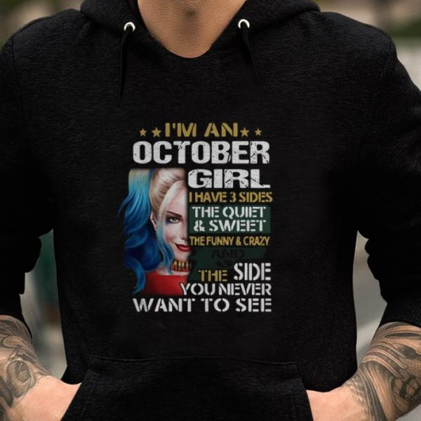 Premium Harley Quinn I'm A October Girl I Have 3 Sides The Quiet Sweet shirt
