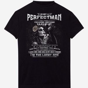 Pretty I'm not A Perfectman But I have A Freaking Awesome Wife shirts