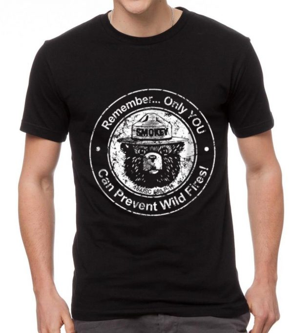 Pretty Remember Only You Can Prevent Wild Fires Bear shirt