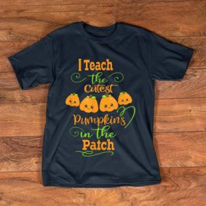 Top Halloween I Teach The Cutest Pumpkins Funny Teacher shirt
