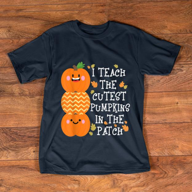 Top I Teach The Cutest Pumpkins In The Patch shirt 1 - Top I Teach The Cutest Pumpkins In The Patch shirt