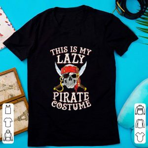 Top This Is My Lazy Pirate Costume Funny Halloween Tees shirt