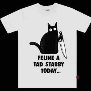 Awesome Feline A Tad Stabby Today - Black Cat With Knife shirt
