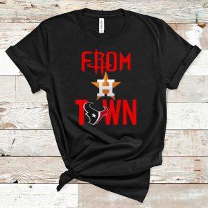 Awesome From Town Houston Astros Houston Texans shirt