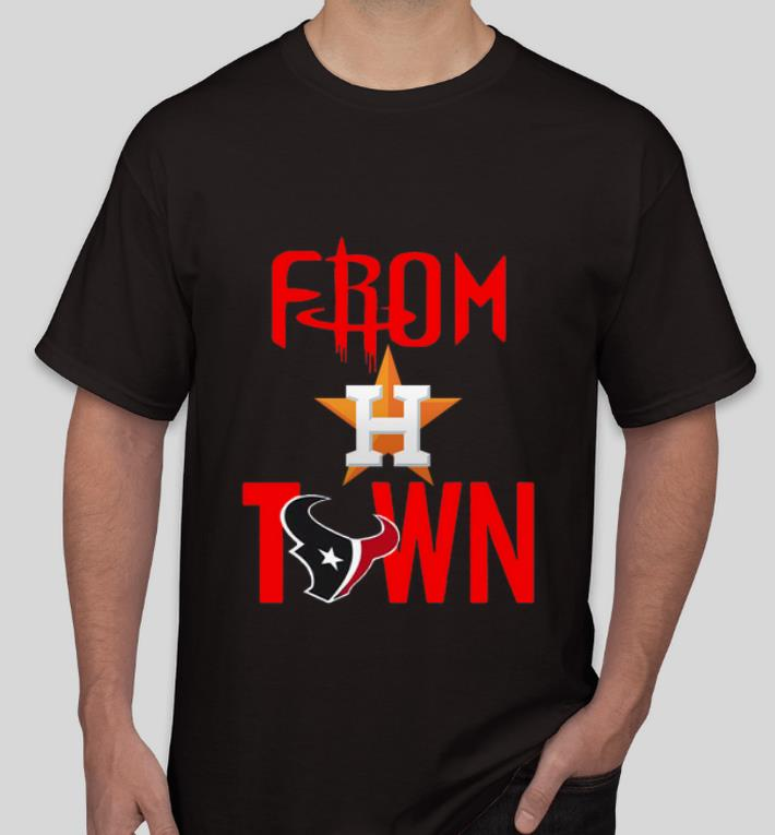 Awesome From Town Houston Astros Houston Texans shirt 4 - Awesome From Town Houston Astros Houston Texans shirt
