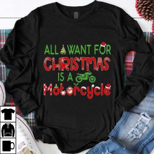 Awesome Merry Xmas All I Want For Christmas Is A Motorcycle shirt