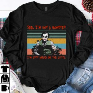 Awesome See I'm Not A Monster I'm Just A Head Of The Curve Joker Vintage shirt