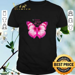 Funny Butterfly in october i wear Pink Breast Cancer Awareness shirt sweater