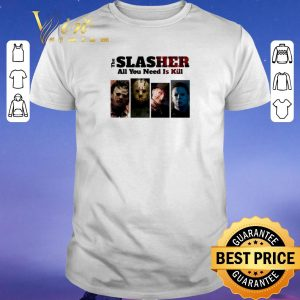 Funny Horror movie characters The Slasher all you need is kill shirt sweater