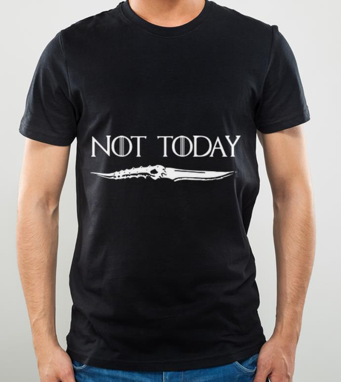 Funny Not today Game Of Thrones Catspaw Blade shirt 4 - Funny Not today Game Of Thrones Catspaw Blade shirt