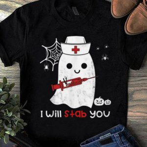 Hot Nurse ghost I will stab you funny Halloween Gift shirt