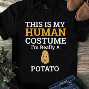 Hot This is My Human Costume I'm Really a Potato Halloween shirt