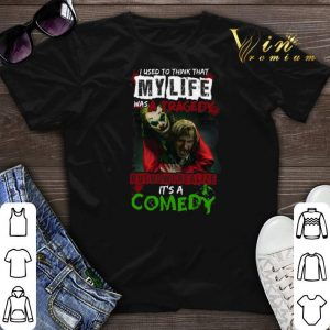 Joker I used to think that my life was a tragedy but now realize shirt sweater