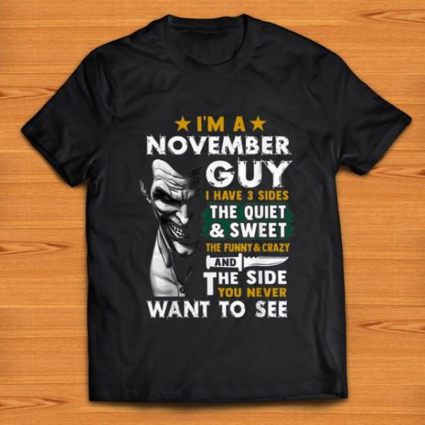 Nice Joker I'm A November Guy I Have 3 Sides You Never Want To See shirt