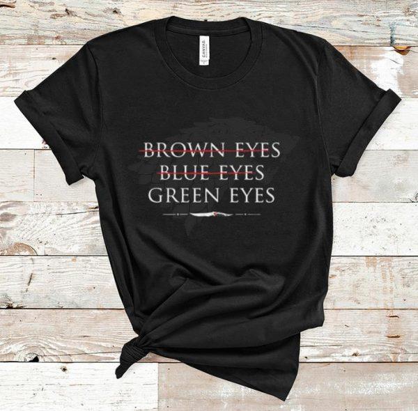 Official Game Of Thrones Arya Stark Brown Eyes Blue Eyes Green Eyes shirt