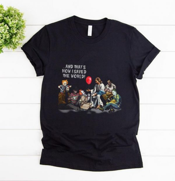 Official Jesus and Horror characters that's how I saved the world Halloween shirt