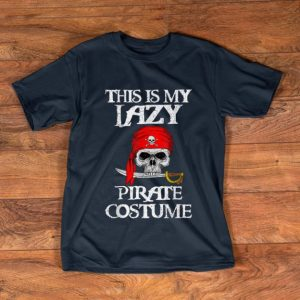Official This is my Lazy Pirate Costume Funny Halloween Tees shirt