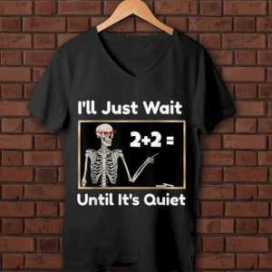 Original I'll Just Wait Until It's Quiet Halloween Math Teacher shirt